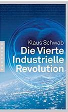 Die Vierte Industrielle Revolution - Klaus Schwaab